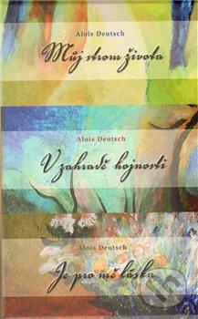Můj strom života /V zahradě hojnosti/ Je pro mě láska - Alois Deutsch