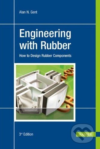 Engineering with Rubber - Alan N. Gent
