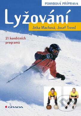 Lyžování - pohybová příprava - Jitka Machová, Josef Treml