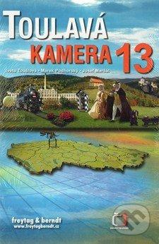Toulavá kamera 13 - Josef Maršál, Marek Podhorský, Iveta Toušlová