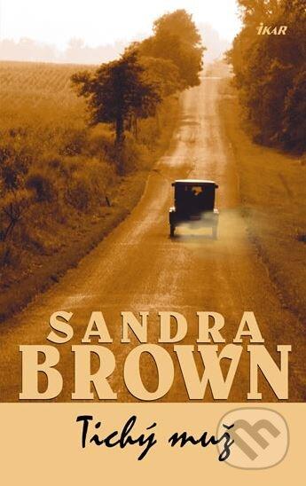 Tichý muž - Sandra Brown