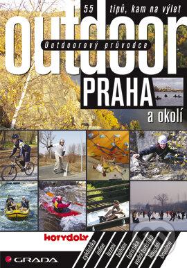 Outdoorový průvodce - Praha a okolí - Turek Jakub a kolektiv