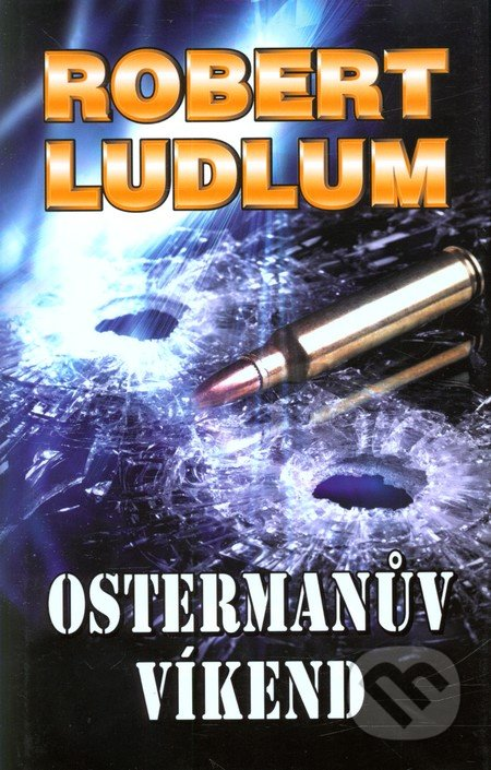 Ostermanův víkend - Robert Ludlum
