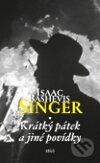 Krátký pátek a jiné povídky - Isaac Bashevis Singer