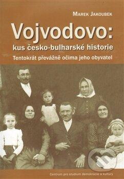 Vojvodovo: Kus česko-bulharské historie - Marek Jakoubek