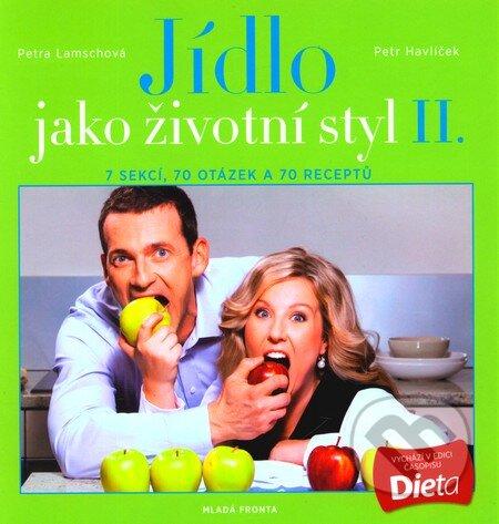 Jídlo jako životní styl II. - Petra Lamschová, Petr Havlíček