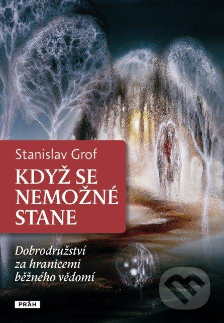 Když se nemožné stane - Stanislav Grof