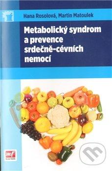 Metabolický syndrom a prevence srdečně-cévních nemocí - Martin Matoulek, Hana Rosolová