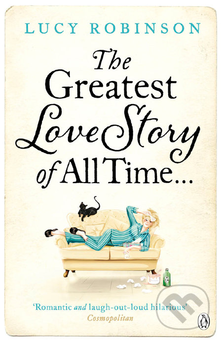 The Greatest Love Story of All Time - Lucy Robinson