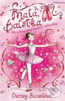 Malá baletka: Ela a kouzelné střevíčky - Darcey Bussellová