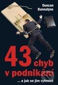 43 chyb v podnikání... a jak se jim vyhnout - Duncan Bannatyne