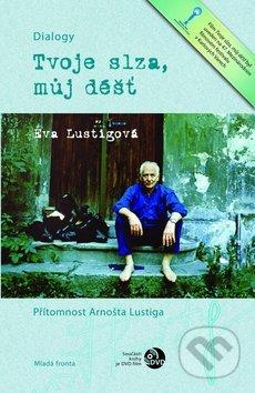 Mladá fronta Tvoje slza, můj déšť - Eva Lustigová