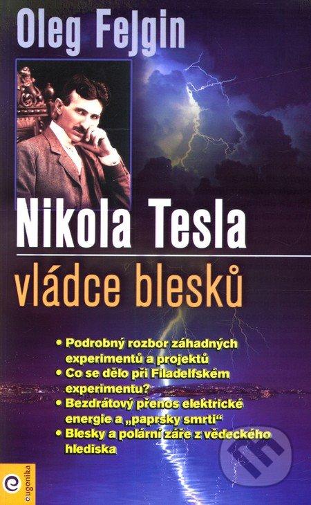 Nikola Tesla - Vládce blesku - Oleg Fejgin
