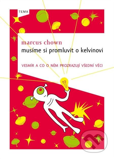 Musíme si promluvit o Kelvinovi - Marcus Chown
