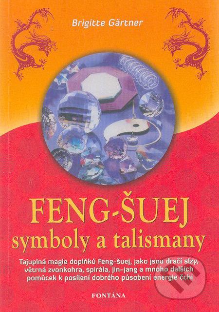Feng-šuej - symboly a talismany - Brigitte Gärtner