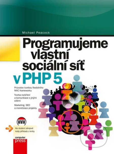 Programujeme vlastní sociální síť v PHP 5 - Michael Peacock