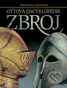 Ottova encyklopedie - Zbroj - Petr Klučina, Pavol Pevný