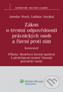 Zákon o trestní odpovědnosti právnických osob a řízení proti nim - Jaroslav Fenyk, Ladislav Smejkal