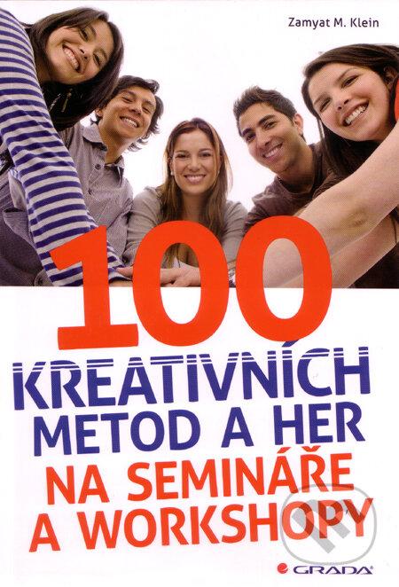 100 kreativních metod a her na semináře - Zamyat M. Klein