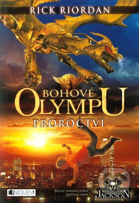 Bohové Olympu: Proroctví - Rick Riordan