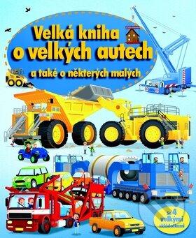 Velká kniha o velkých autech a také o některých malých -