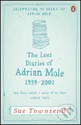 Lost Diaries of Adrian Mole 1999-2001 - Sue Townsend