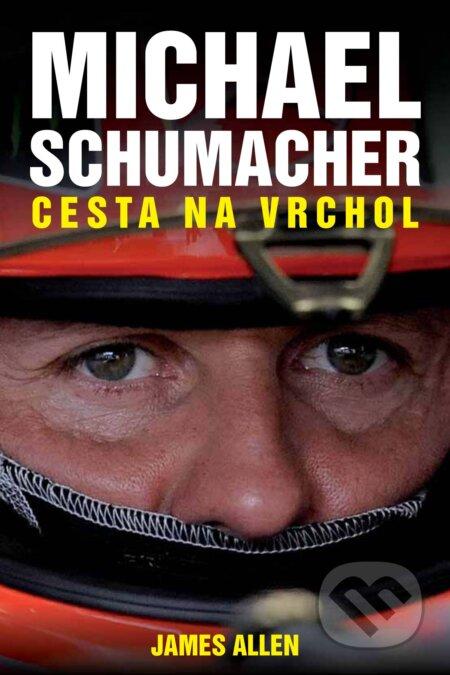 Michael Schumacher: Cesta na vrchol - James Allen