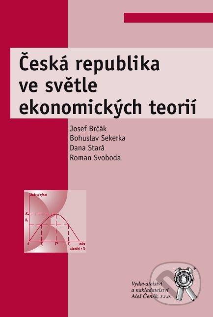 Česká republika ve světle ekonomických teorií - Josef Brčák a kol.