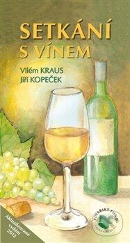 Setkání s vínem - Jiří Kopeček, Vilém Kraus