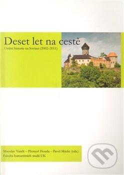 Deset let na cestě : Orální historie na Sovinci (2002 – 2012) - Přemysl Houda, Miroslav Vaněk