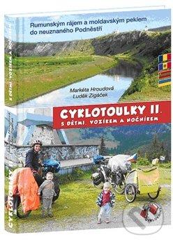 Cyklotoulky s dětmi, vozíkem a nočníkem II. - Markéta Hroudová, Luděk Zigáček