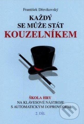 Každý se může stát kouzelníkem (2. díl) - František Dřevikovský
