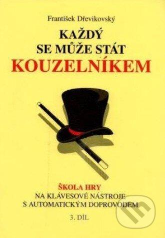 Každý se může stát kouzelníkem (3. díl) - František Dřevikovský