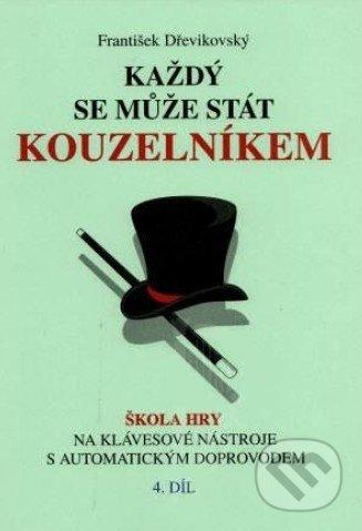 Každý se může stát kouzelníkem (4. díl) - František Dřevikovský