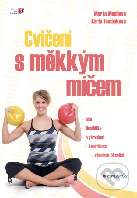 Cvičení s měkkým míčem - Marta Muchová, Karla Tománková