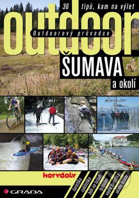 Outdoorový průvodce - Šumava a okolí - Jakub Turek a kolektiv