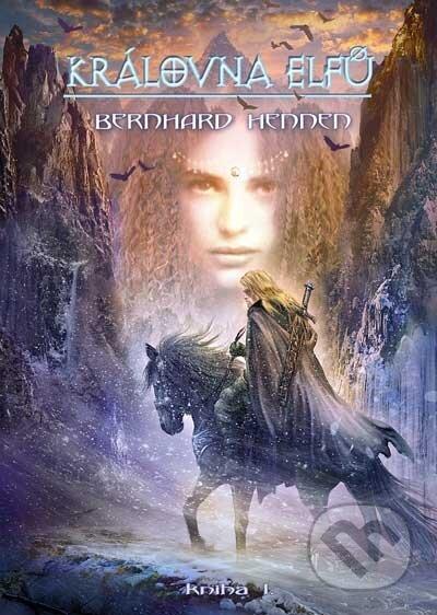 Královna elfů (Kniha I.) - Bernhard Hennen