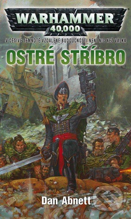 Warhammer 40 000: Ostré stříbro - Dan Abnett