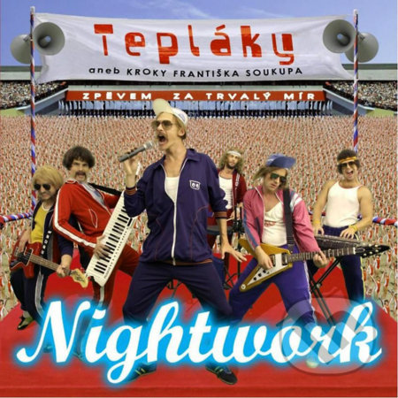 Nightwork: Teplaky aneb kroky F. Soukupa - Nightwork