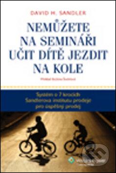 Nemůžete na semináři učit dítě jezdit na kole - David H. Sandler