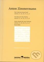 Hudobné centrum Šesť duet pre dvoje huslí - Anton Zimmermann