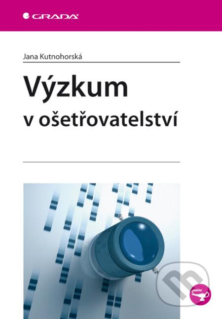 Výzkum v ošetřovatelství - Jana Kutnohorská