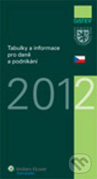 Tabulky a informace pro daně a podnikání 2012 -