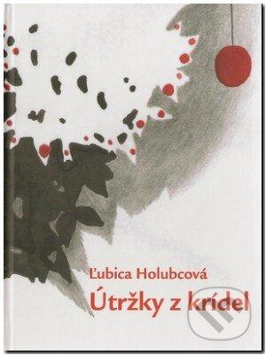 Útržky z krídel - Ľubica Holubcová, Natália Zavaďáková (ilustrácie)