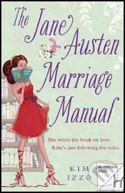 Jane Austen Marriage Manual - Kim Izzo