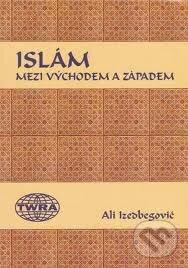 Islám mezi východem a západem -