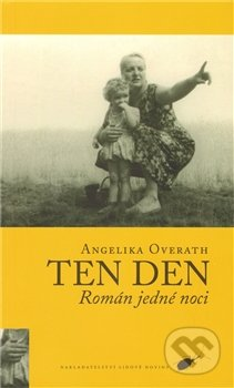 Ten den - Angelika Overath