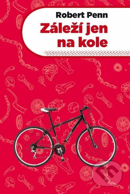 Záleží jen na kole - Robert Penn