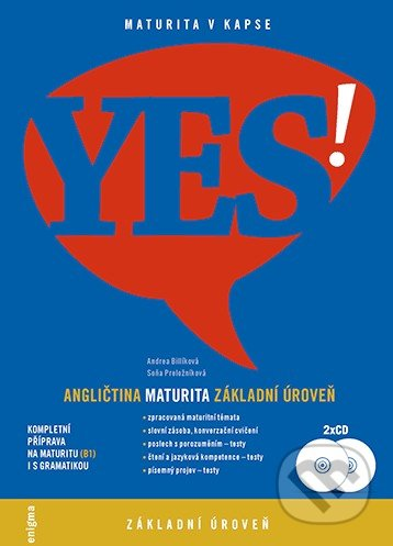 YES! Angličtina - maturita - základní úroveň (B1) - Andrea Billíková, Soňa Kondelová