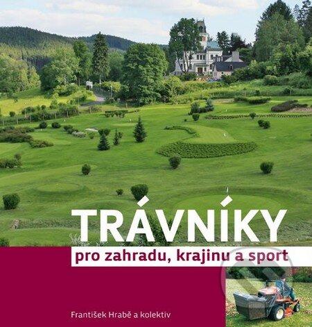Baštan Trávníky pro zahradu, krajinu a sport - František Hrabě a kol.